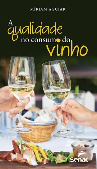 A qualidade no consumo do vinho